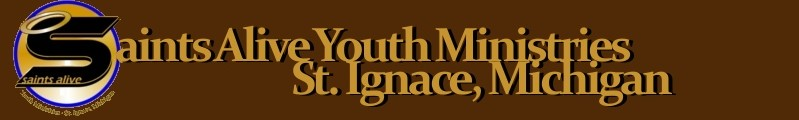 Saints Alive Youth Ministries, St. Ignace, Michigan